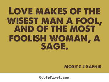 Funny Quotes About Foolish Love : Quotes About Foolish Women. QuotesGram