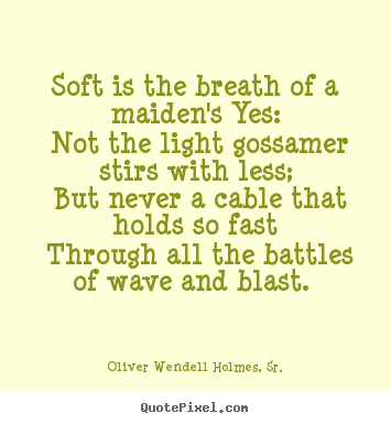 Soft Quotes Enchanting Design Picture Quotes About Love  Soft Is The Breath Of A