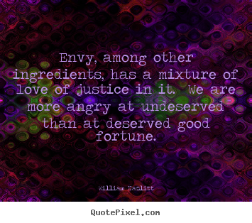 Diy picture quotes about love - Envy, among other ingredients, has a mixture..