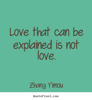 zhang yimou picture sayings love that can be explained