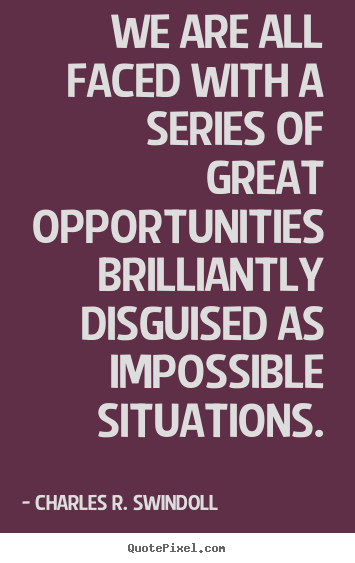 Motivational quotes - We are all faced with a series of great opportunities brilliantly..