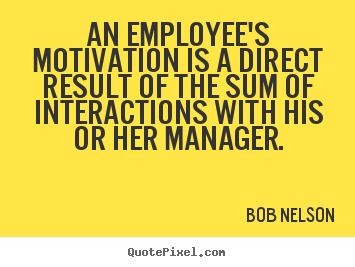 Employee Motivation Quotes Simple Bob Nelson Quotes  Quotepixel