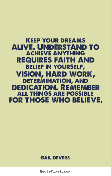 Motivational quotes - Keep your dreams alive. understand to achieve..