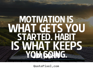 Make personalized photo quotes about motivational - Motivation is what ...