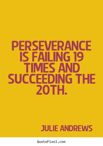Motivational Quote Perseverance Is Failing 19 Times And