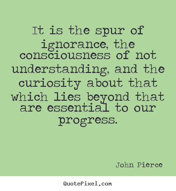 Quotes about motivational - It is the spur of ignorance, the consciousness..