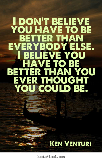 Friendship Sayings: I Don't Believe You Have To