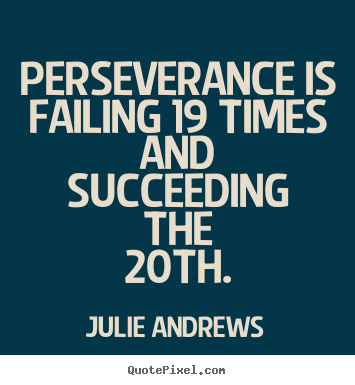 Succeeding Quotes Simple Julie Andrews's Famous Quotes  Quotepixel