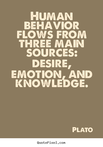 Quotes about motivational - Human behavior flows from three main sources:..
