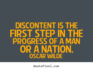 Motivational Quotes   Discontent Is The First Step In The Progress Of A Man  Or A