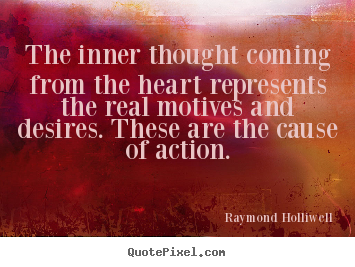 Quote about motivational - The inner thought coming from the heart represents the..