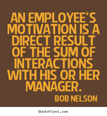 Employee Motivation Quotes Enchanting Diy Picture Quotes About Motivational  An Employee's Motivation