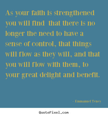 Quotes about motivational - As your faith is strengthened you will find that..