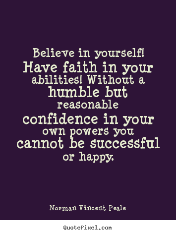 Believe in yourself  h...