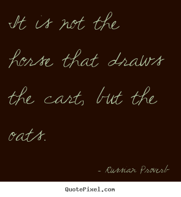 Quotes about motivational - It is not the horse that draws the cart, but the..