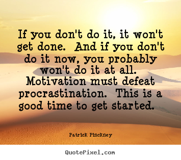 Create graphic picture quotes about motivational - If you don't do it, it won't get done. and if you don't do..