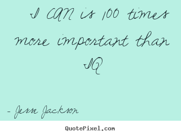 Motivational quote - I can is 100 times more important than iq