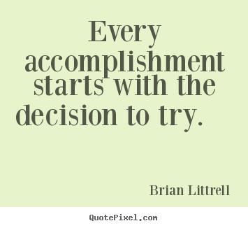 Motivational Quotes About Accomplishment. QuotesGram