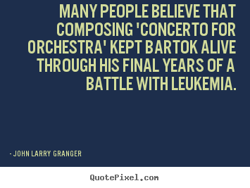 Quotes about motivational - Many people believe that composing 'concerto..
