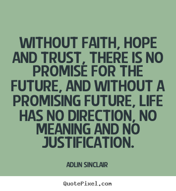 Image of: Religious Motivational Quotes Without Faith Hope And Trust There Is No Promise Quote Pixel Quotes About Motivational Without Faith Hope And Trust There Is