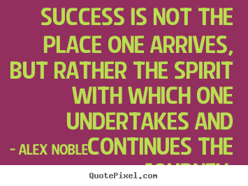 Create your own photo quotes about success - Success is not the place one arrives, but rather the spirit..
