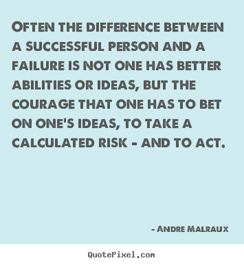 Success quotes - Often the difference between a successful person and a failure is not..