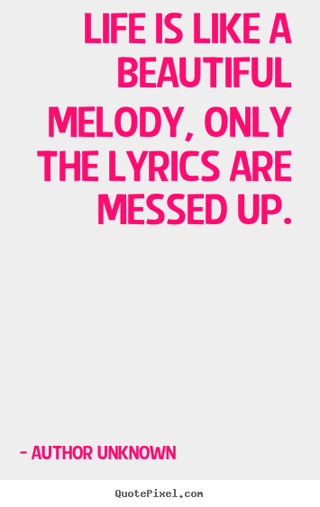 Quotes about success - Life is like a beautiful melody, only the..