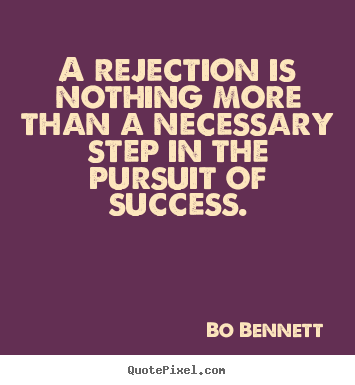 success quotes a rejection is nothing more than a