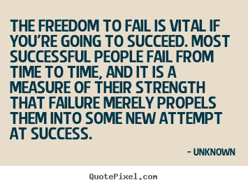 How to design picture quotes about success - The freedom to fail is vital if you're going to succeed...
