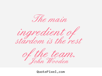Success quotes - The main ingredient of stardom is the rest..
