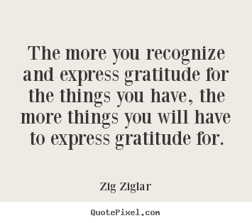 Design Your Own Picture Quotes About Success The More You Recognize And Express Gratitude
