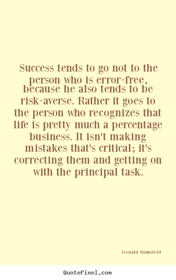 Success sayings - Success tends to go not to the person who is error-free,..
