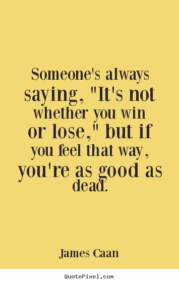 "Success quotes - Someone's always saying, ""it's not whether you.."