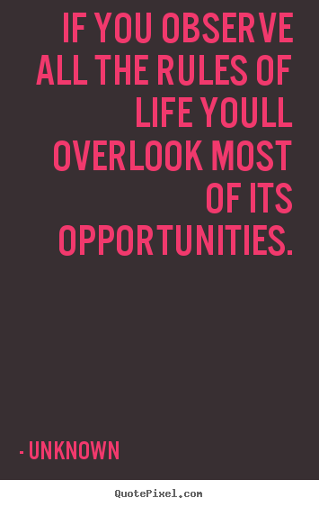 Success quotes - If you observe all the rules of life youll..