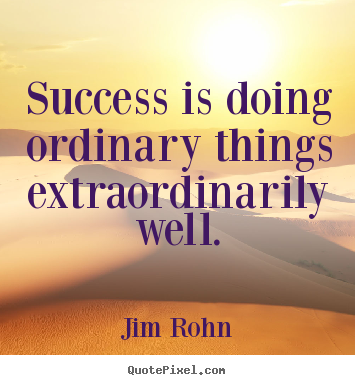 quotes about success success is doing ordinary things