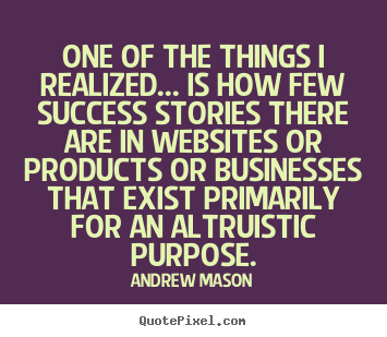 Andrew Mason picture quotes - One of the things i realized... is how few.. - Success quotes