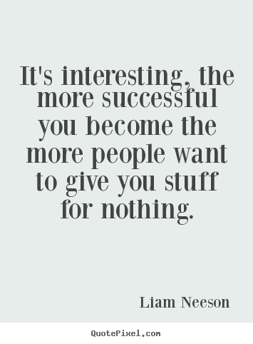 Success Quotes It S Interesting The More Successful You Become