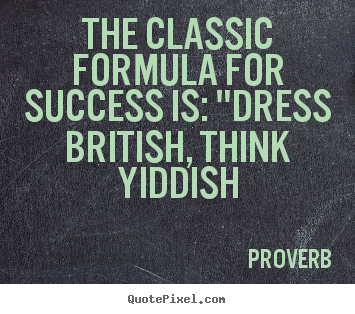 "Dress For Success Quotes Inspiration Quotes About Success  The Classic Formula For Success Is ""dress"