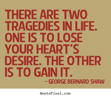 How to make picture quotes about success - There are two tragedies in life. one is to lose your..