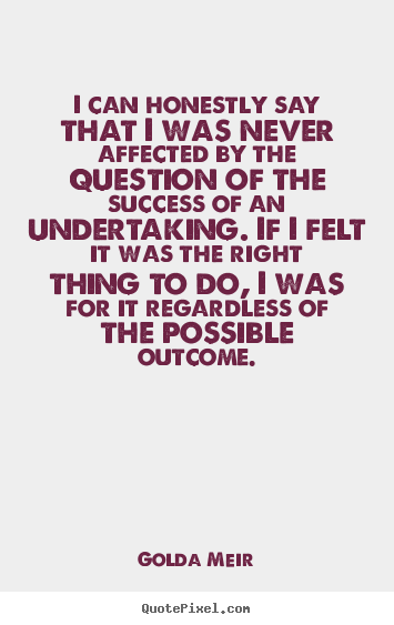 Success quotes - I can honestly say that i was never affected by the question of the success..