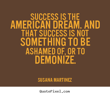 Quotes About The American Dream Stunning Create Picture Quotes About Success  Success Is The American