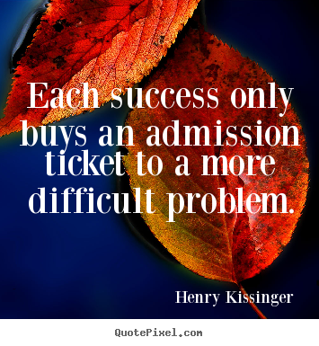 Will success lead to more difficult problem?
