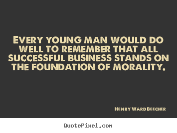 Henry Ward Beecher picture quotes - Every young man would do well to remember that all successful.. - Success quote