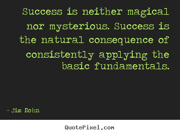 Success quotes - Success is neither magical nor mysterious. success is the natural..