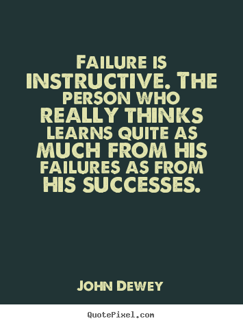 Create graphic picture quote about success - Failure is instructive. the person who really thinks learns..