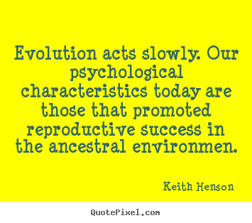 How To Design Image Quote About Success Evolution Acts Slowly Our Psychological