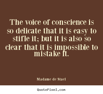 Success quotes - The voice of conscience is so delicate that it is easy..