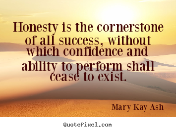 Design custom picture quotes about success - Honesty is the cornerstone of all success,..