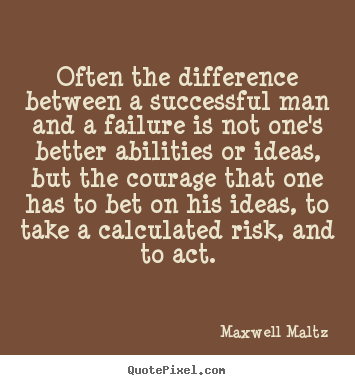 Quote about success - Often the difference between a successful man and a failure is not..