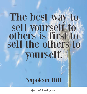 Success quotes - The best way to sell yourself to others is first to sell the others..